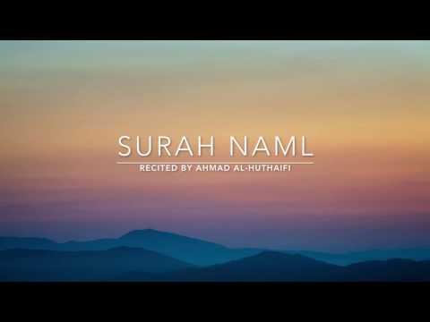Surah Naml - سورة النمل | Ahmad Al Huthaifi | English Translation