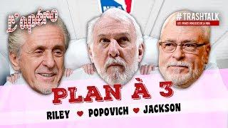 Plan à 3 : Pat Riley - Gregg Popovich - Phil Jackson