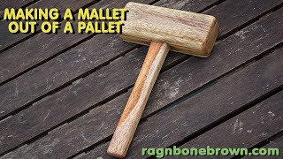 Making A Mallet Out Of A Pallet
