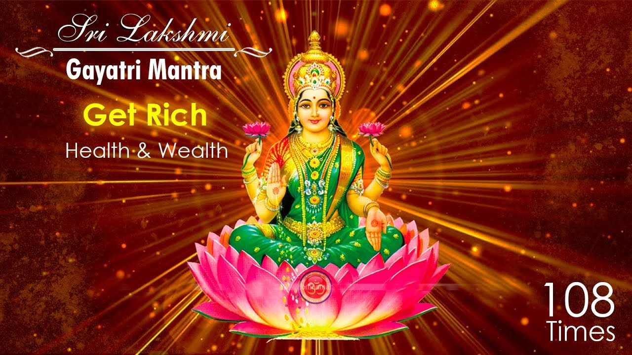 Sri Lakshmi Gayatri Mantra 108 Times Most Powerful Mantra