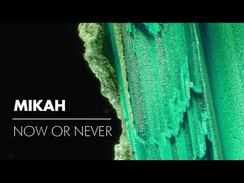PREMIERE: Mikah - Now Or Never / mukke 27