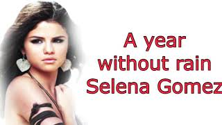 A year without rain Lyrics ~ Selena Gomez