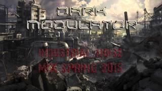 INDUSTRIAL/NOISE MIX SPRING 2015 by DJ Dark Modulator mp3