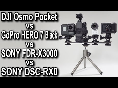 DJI Osmo Pocket Vs GoPro HERO7 Black Vs SONY FDR-X3000 Vs SONY DSC-RX0