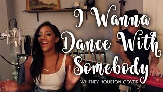 """I Wanna Dance With Somebody"" Whitney Houston Cover 