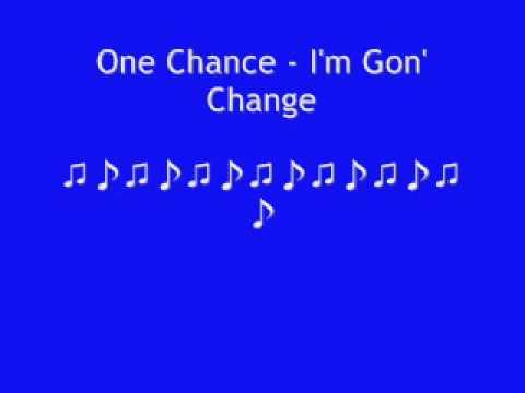 One Chance - I'm Gon' Change+DOWNLOADLINK!