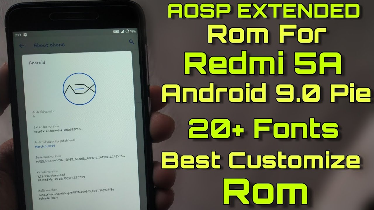 Aosp Extended Rom For Redmi 5A - Andriod 9 0 Pie Based With 20+ Fonts &  Many More - Best Rom