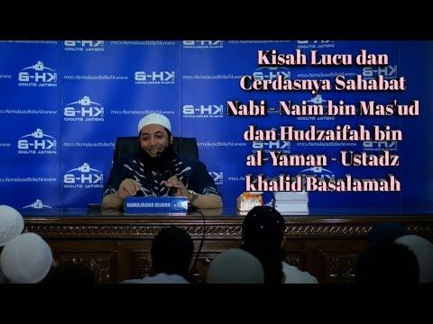 Kisah Lucu Dan Cerdasnya Sahabat Nabi   Naim Bin Mas'ud Dan Hudzaifah Bin Al Yaman