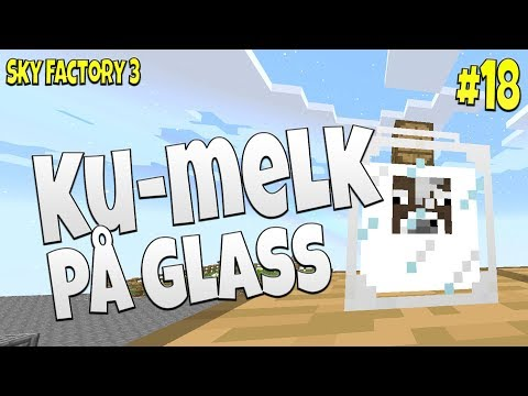 KU-MELK PÅ GLASS! | Sky Factory 3 #18