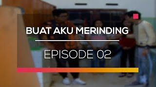 Video Buat Aku Merinding - Episode 02 download MP3, 3GP, MP4, WEBM, AVI, FLV Desember 2017