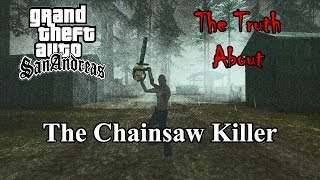GTA San Andreas - The Truth About The Chainsaw Killer
