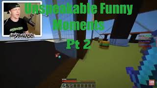 Unspeakable funny moments part 2!