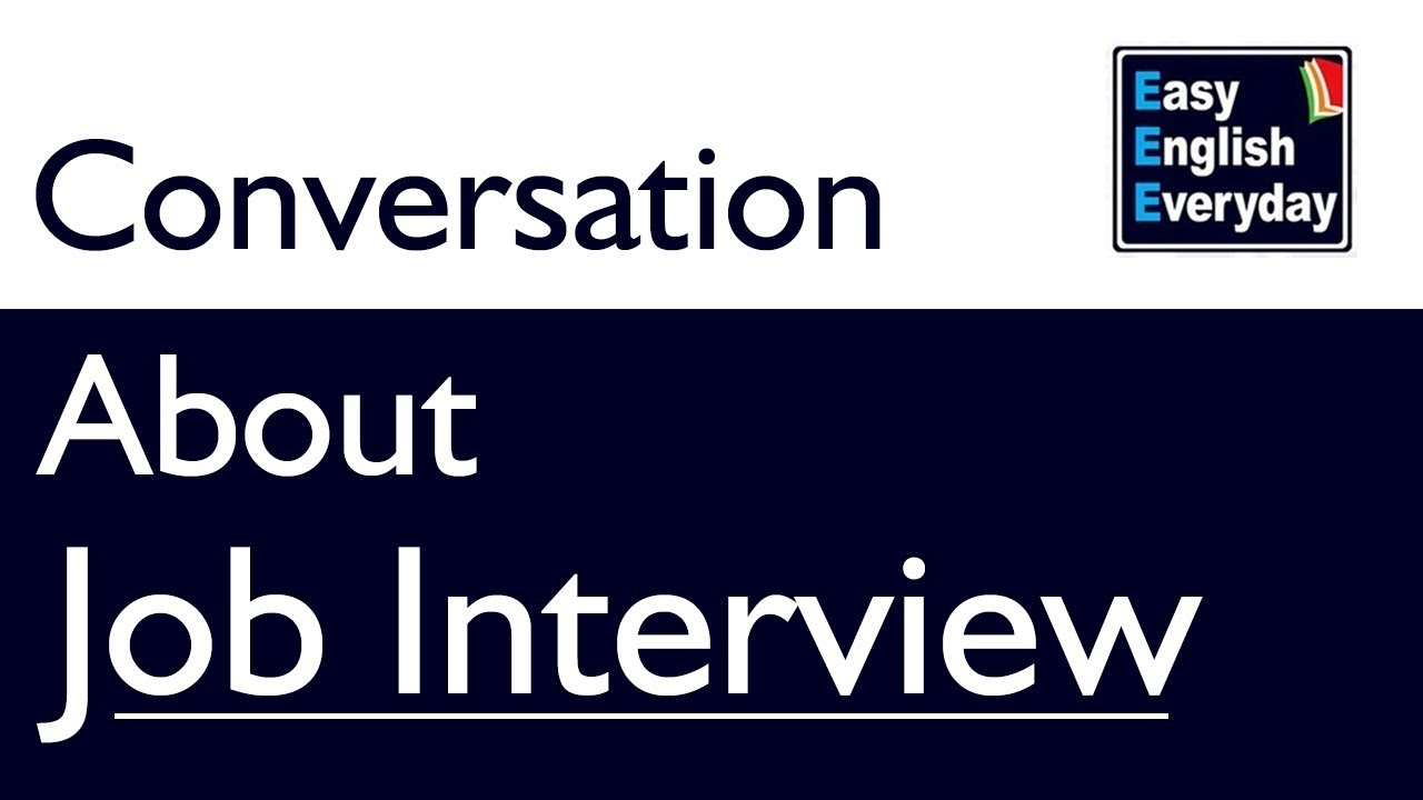 Conversation about Job Interview | Interview conversation ...