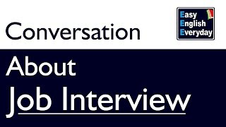Conversation about Job Interview | Interview conversation | English speaking practice conversation