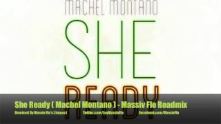 Machel Montano - She Ready Massiv Flo Road Mix Soca 2013