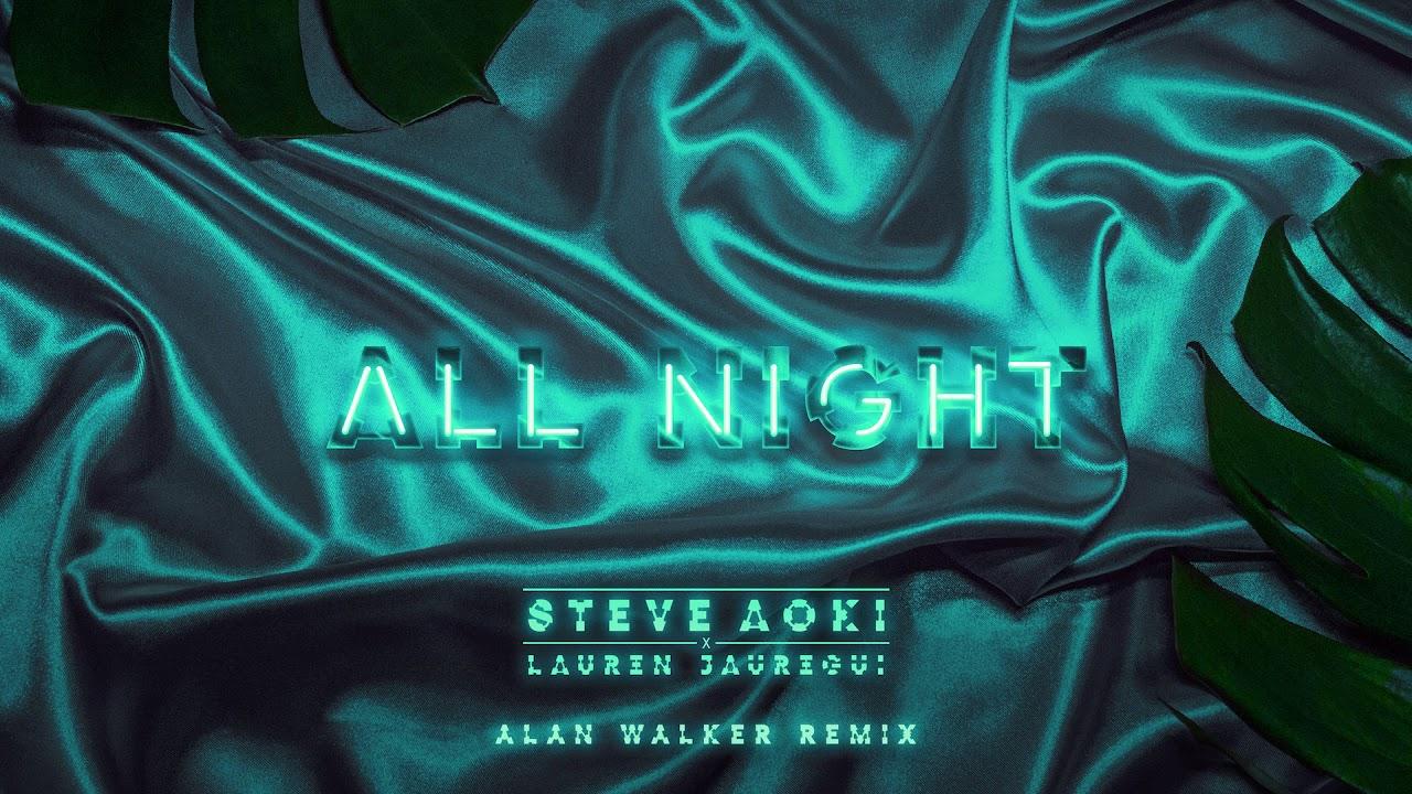 Steve Aoki x Lauren Jauregui — All Night (Alan Walker Remix) [Ultra Music]