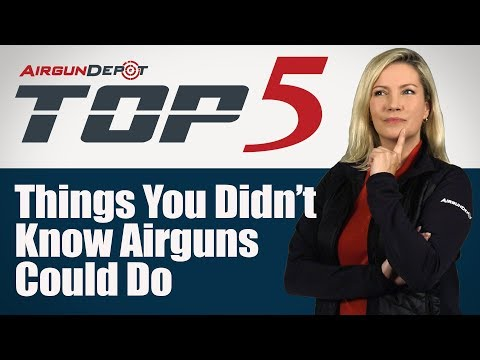 Top 5: Things You Didn't Know Airguns Could Do