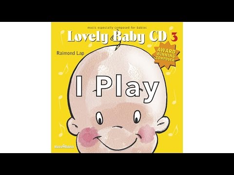Trigger baby's brain with: 'I Play' by Raimond Lap