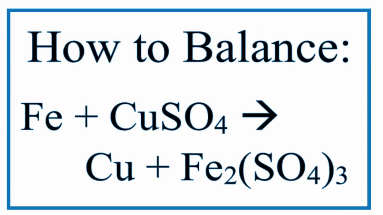 How To Balance Fe Cuso4 Cu Fe2so43 Iron And Copper Ii