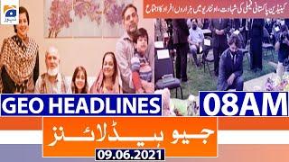 Geo Headlines 08 AM | 9th June 2021