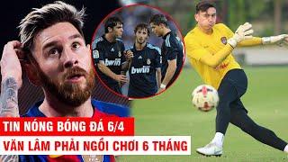TIN NÓNG BÓNG ĐÁ 6/4 |Kaka, Ronaldo khẳng định Messi hay nhất lịch sử - V.Lâm phải ngồi chơi 6 tháng