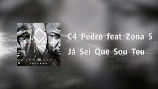 C4 Pedro - Já Sei Que Sou Teu ft Zona 5 [Video Lyrics]