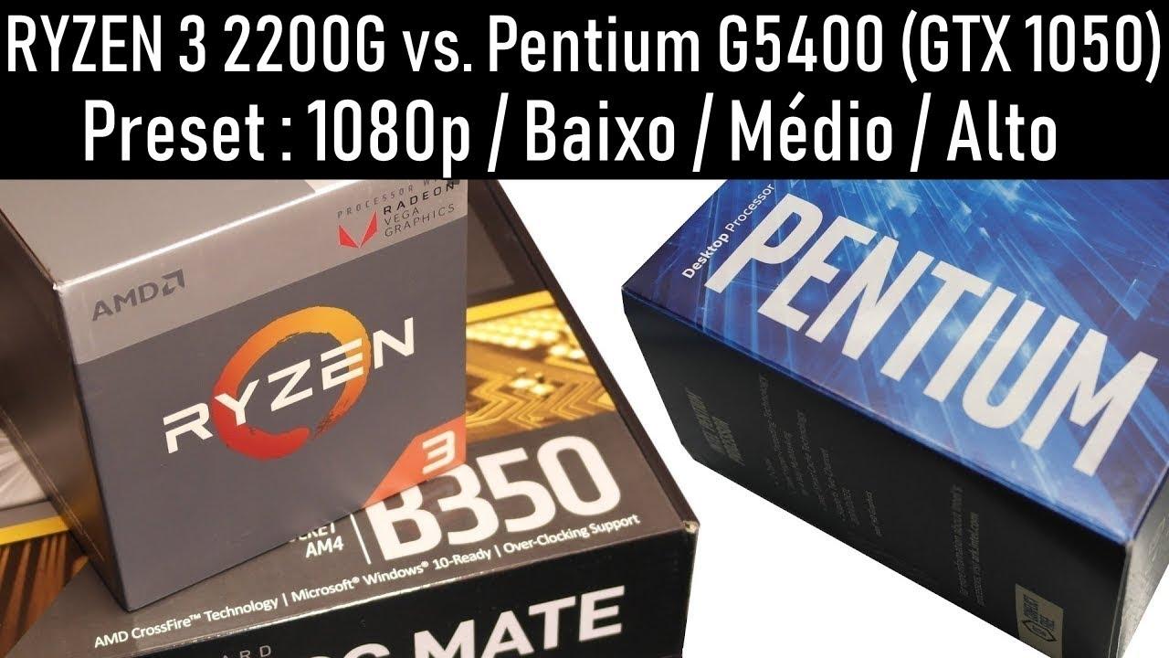 Ryzen 3 2200G vs. Pentium G5400 (GTX 1050) - TESTE 6 GAMES ...