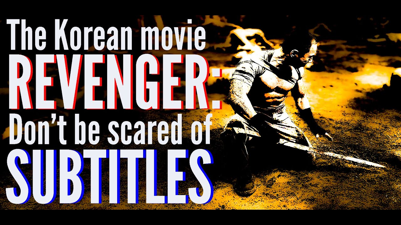 Download Netflix Revenger: A Korean movie with (not) scary Eng subs!