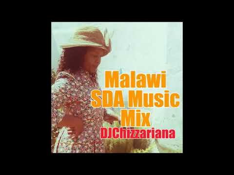 Malawi SDA music Mix -DJChizzariana