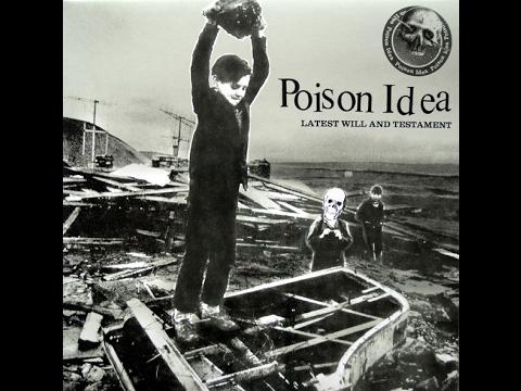 Poison Idea - Latest Will and Testament (Full Album) HQ