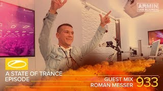 Roman Messer - A State Of Trance Episode 933 Guest Mix [#ASOT933]