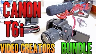 canon eos rebel t6i video creator kit bundle unboxing video test