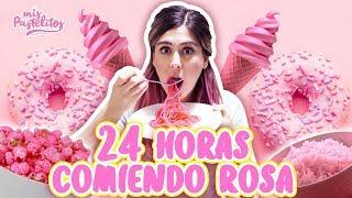 24 HORAS COMIENDO ROSA   MIS PASTELITOS