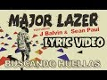 Major Lazer Buscando Huellas Ft J Balvin Sean Paul Official Lyrics Video mp3