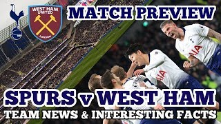 MATCH PREVIEW, TEAM NEWS & INTERESTING FACTS: Tottenham v West Ham United: 3rd v 11th: 27 April 2019
