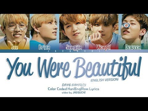 DAY6 (데이식스) - You Were Beautiful (English Ver) Color Coded Lyrics