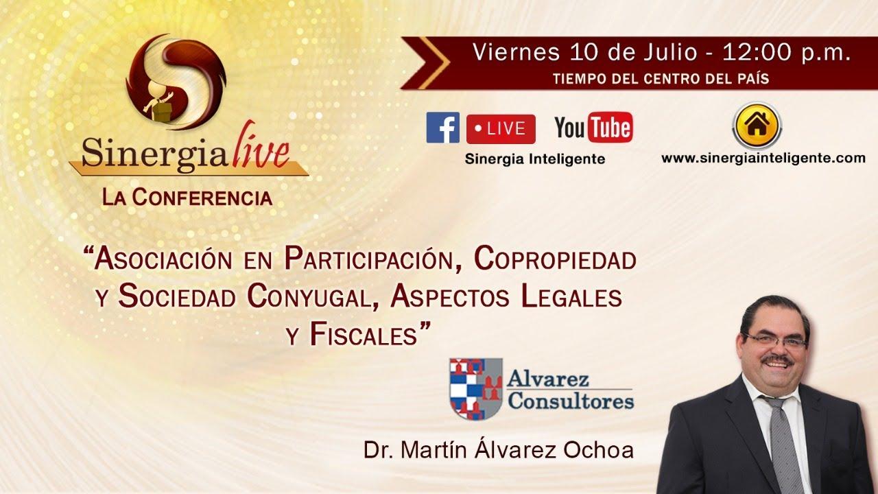 """SinergiaLive - """"Asociación en Participación, Copropiedad y Sociedad Conyugal - Legal y Fiscal"""""""