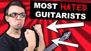 Reacting to 'Top 10 Most HATED Guitarists List'! (I'M ON IT)