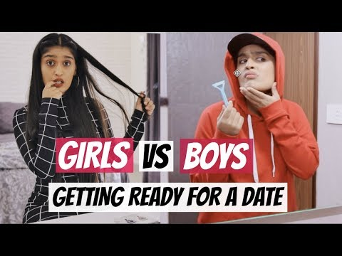 Girls VS Boys: Getting Ready For A Date