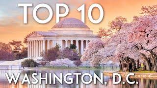 TOP 10 Things to do in WASHINGTON, D.C. | DC Travel Guide 2019