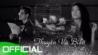 Thu Phương & Hà Anh Tuấn - Thuyền Và Biển (Official Music Video)