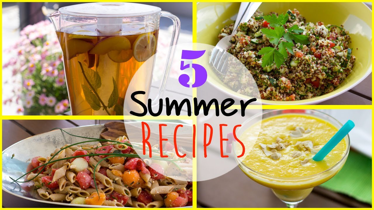 Delicious summer recipes healthy easy youtube forumfinder Choice Image