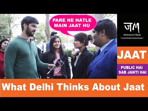 What Delhi Thinks About Jaat   Public Hai Ye Sab Janti hai   JM