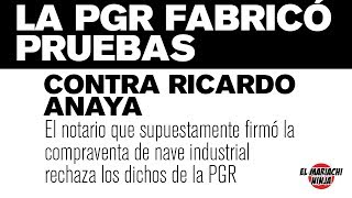PGR fabricó pruebas contra Ricardo Anaya