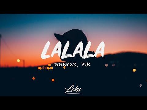 bbno$ & y2k - lalala (Lyrics)