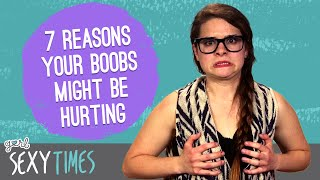 7 Reasons Your Boobs Might Be Hurting