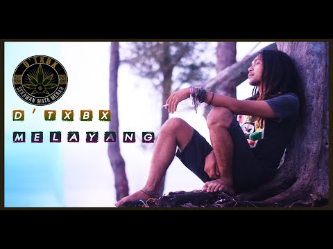 D'TxBx  -  MELAYANG  [Album IMAJINASI] 2018