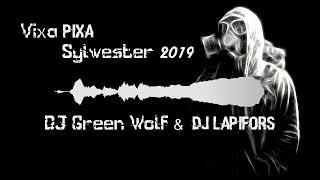 ☢Vixa Pixa☢ ☢Sylwester 2019☢ ★ DJ Green Wolf & DJ  Lapifors ★