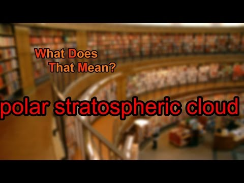 What does polar stratospheric cloud mean?