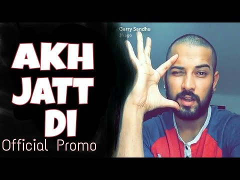 AKH JATT DI • GARRY SANDHU • OFFICIAL...